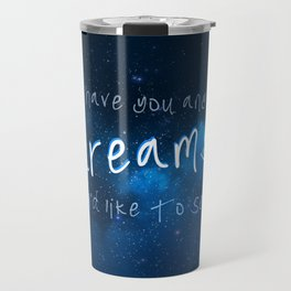 Have You Any Dreams You'd Like To Sell... Travel Mug