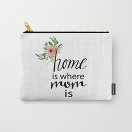 Home is where mom is Carry-All Pouch