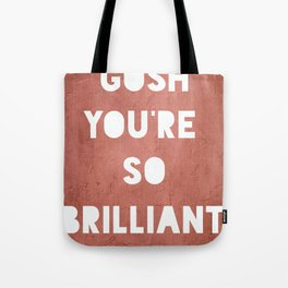 Gosh (Brilliant) Tote Bag