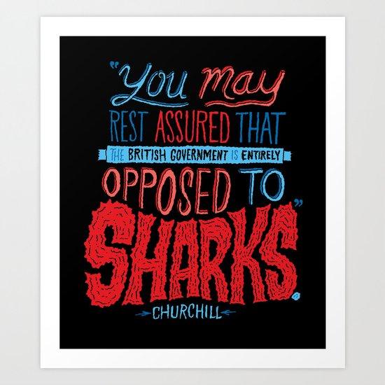 Opposed to Sharks Art Print