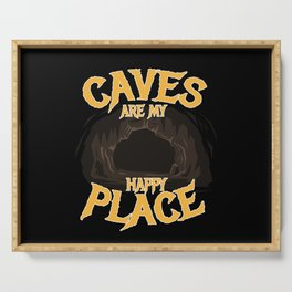 Caves Are My Happy Place Cave Spelunker Serving Tray
