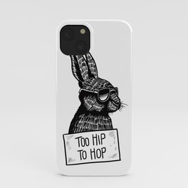 Too Hip To Hop iPhone Case