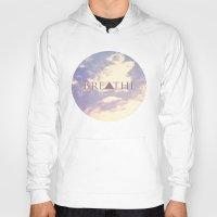 breathe Hoodies featuring Breathe by Rachel Burbee