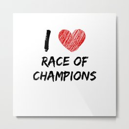 I Love Race Of Champions Metal Print