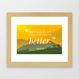 Inspirational, Movational and Timeless Quotes - Jim Rohn Framed Art Print