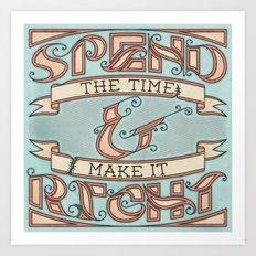 Spend the Time & Make it Right Art Print