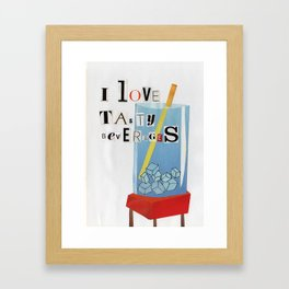 I Love Tasty Beverages Framed Art Print