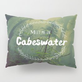 Meet me in Cabeswater Pillow Sham