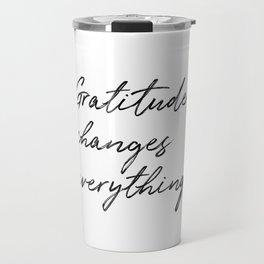 Gratitude Changes Everything Travel Mug