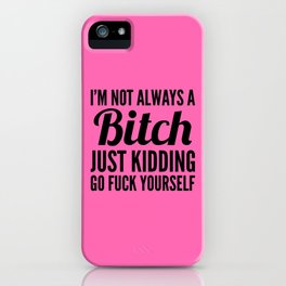 I'M NOT ALWAYS A BITCH (Hot Pink & Black) iPhone Case