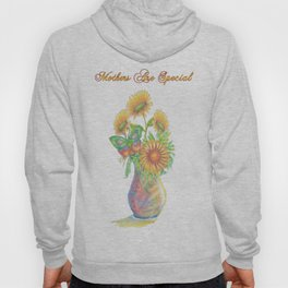 Mothers Are Special Hoody