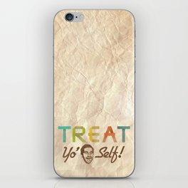 Treat Yo' Self iPhone Skin