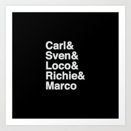 Techno Kings, Carl, Sven, Lodo, Richie and Marco - Designed for Techno lovers Art Print