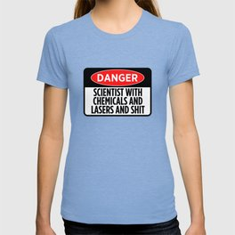 Danger Scientist With Chemicals And Lasers T-shirt