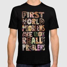 First World Problems *variation T-shirt