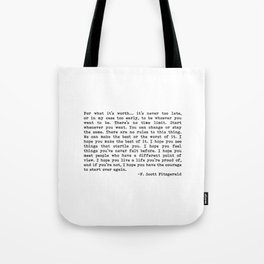 For what it's worth... F. Scott Fitzgerald Tote Bag