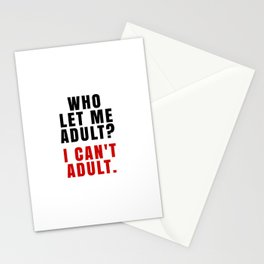 WHO LET ME ADULT? I CAN'T ADULT. (Crimson & Black) Stationery Cards