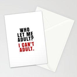 WHO LET ME ADULT? I CAN'T ADULT. (Crimson & Black) Stationery Cards