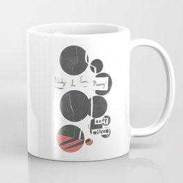 Nobody Is Ever Missing Coffee Mug