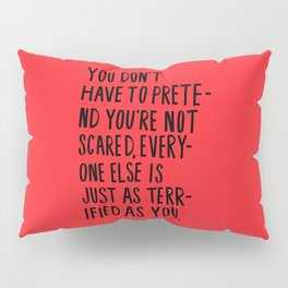 Don't Pretend Pillow Sham
