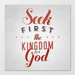 Seek first the Kingdom of God Canvas Print