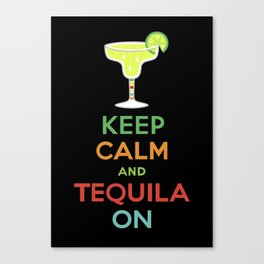 Keep Calm Tequila - black Canvas Print