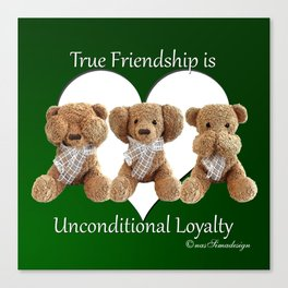 True Friendship is Unconditional Loyalty - Green Canvas Print