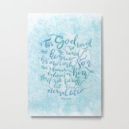 For God So Loved the World - John 3:16 Metal Print