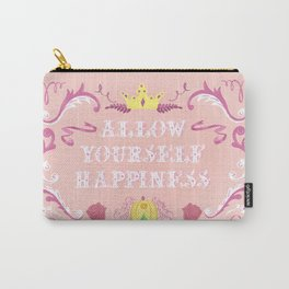 Allow Yourself Happiness Fairytale Sign Carry-All Pouch