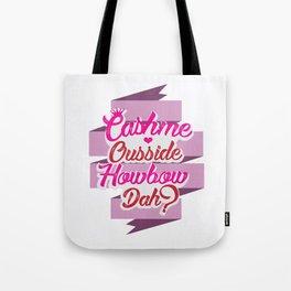 Cash Me Ousside Tote Bag