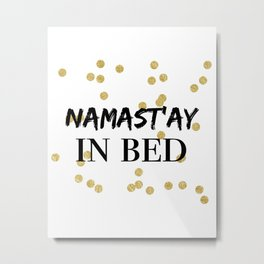 Namastay In Bed Gold Dots Metal Print