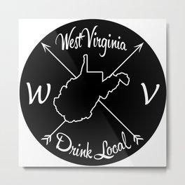 West Virginia Drink Local WV Metal Print