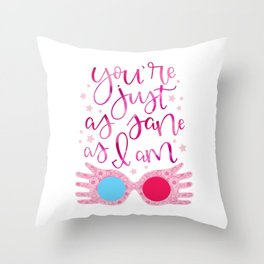 You're Just as Sane as I am Throw Pillow