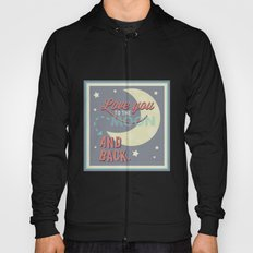 Love You to the Moon...and Back! Hoody