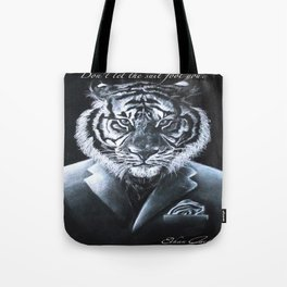 """""""Don't let the suit fool you."""" Tote Bag"""