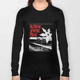 RIDE FOR ME Long Sleeve T-shirt