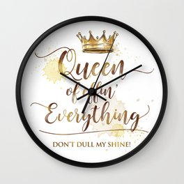 Queen of effin' Everything Wall Clock