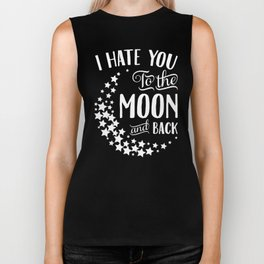 I Hate You to the Moon and Back Biker Tank