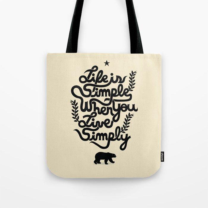 Life is simple Tote Bag