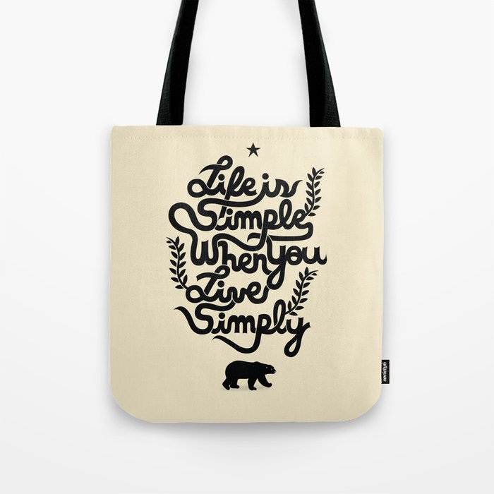 Life is simple Tote Bag