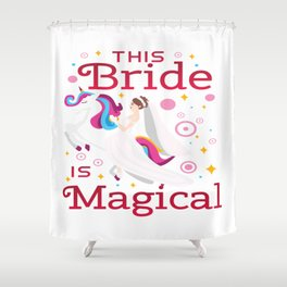 Funny Bride To Be Bridesmaid Unicorn Party Gift Shower Curtain