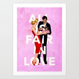 All Is Fair In Love Art Print