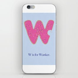 W is For Wanker. iPhone Skin