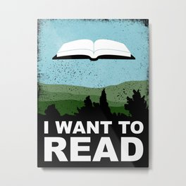 I Want to Read Metal Print