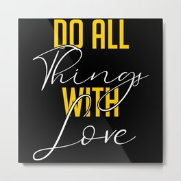 Do All Things With Love Motivational Metal Print