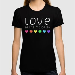 Love Is The Majority (Color) T-shirt