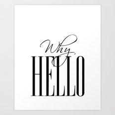 Why hello Art Print