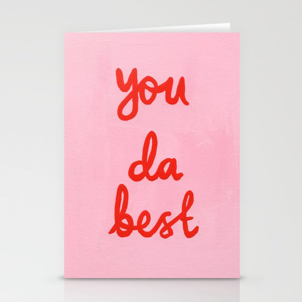 You da best Stationery Cards