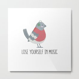 Lose Yourself in Music Bird Metal Print