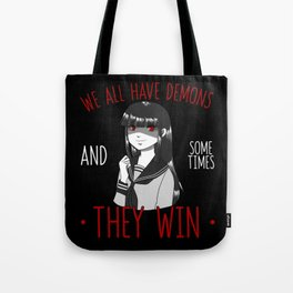 We All Have Demons and Sometimes They Win Gift Tote Bag